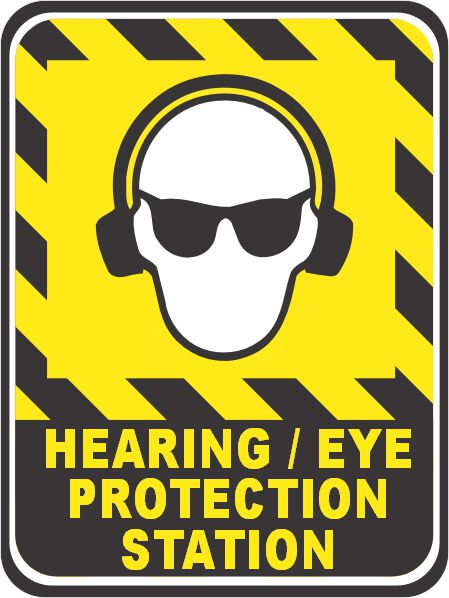 Hearing and Eye Protection Station Sign