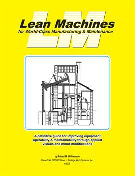 Lean Machines for World-Class Manufacturing and Maintenance