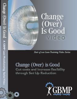Change(over) is Good DVD: Cut Costs and Increase Flexibility