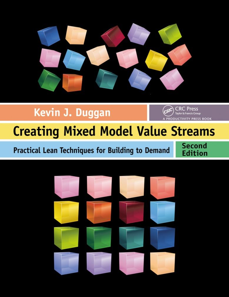 Creating Mixed Model Value Streams 2nd Edition