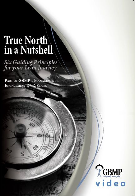 True North in a Nutshell: Six Guiding Principles for your Lean Journey DVD