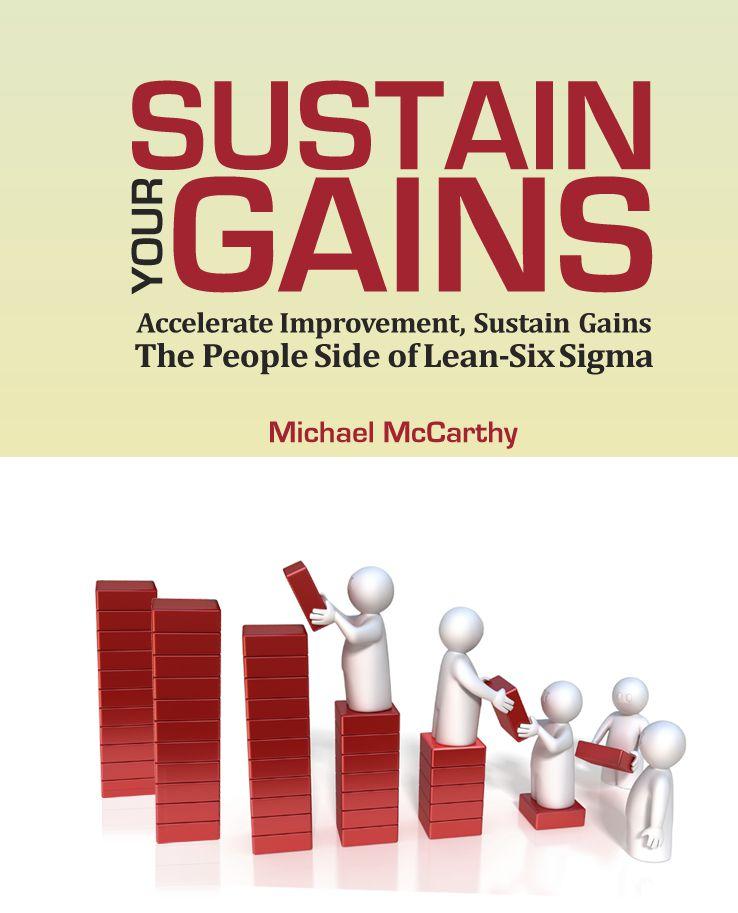 Sustain Your Gains: Accelerate Improvement - Sustain Gains