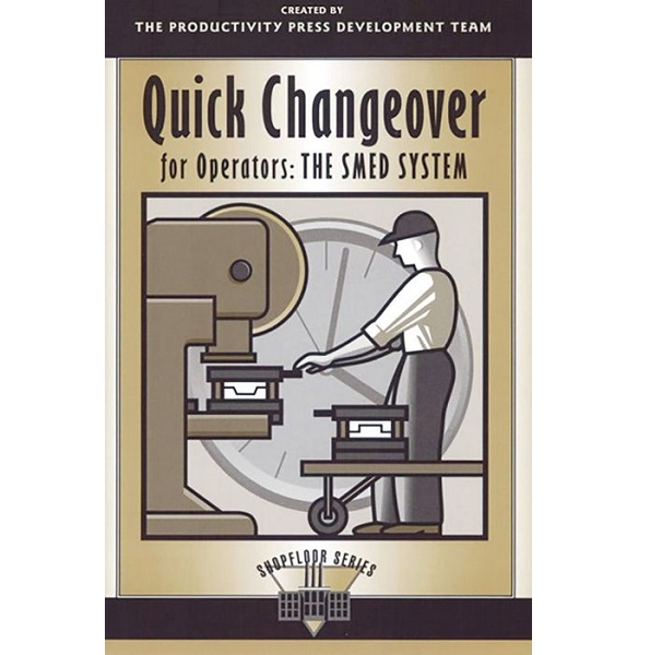 Quick Changeover for Operators: The SMED System 70B7044