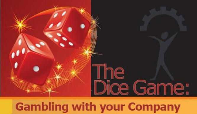 The Dice Game: Gambling with your Company (Push versus Pull Processing)