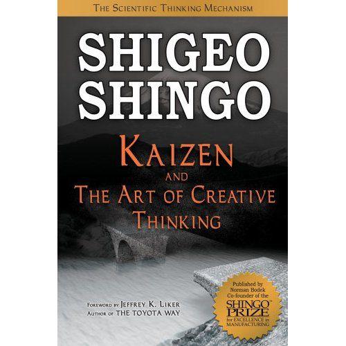 Shigeo Shingo: Kaizen and the Art of Creative Thinking