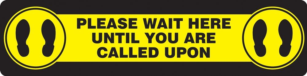 6 in. x 24 in. Please Wait Here Until You Are Called Slip-Gard Floor Sign