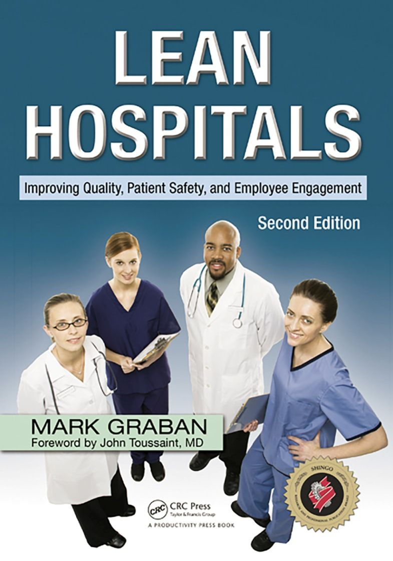 Lean Hospitals: Improving Quality - Patient Safety and Employee Engagement 2nd Edition