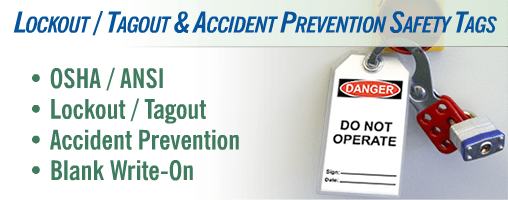 Safety Tags - Lockout / Tagout and Accident Prevention Tags