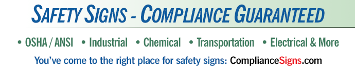 Safety Signs - Compliance Guaranteed. OSHA/ANSI, industrial, chemical, transportation, electrical